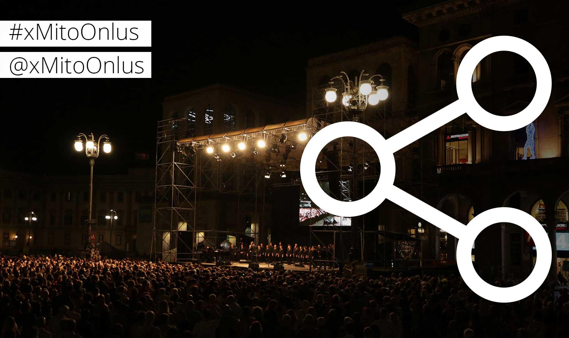 condividi foto e aggiornamenti in tempo reale del Festival MITO SettembreMusica con l'hashtag #xMitoOnlus